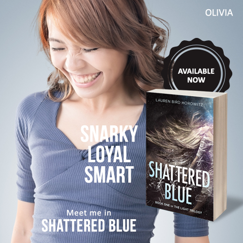 OLIVIA: snarky, loyal, smart. Meet her in Shattered Blue.