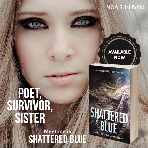 NOA: poet, survivor, sister. Meet her in Shattered Blue.