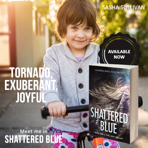 SASHA: tornado, exuberant, joyful. Meet her in Shattered Blue.